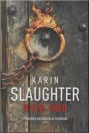 Karin Slaughter: Hvid død