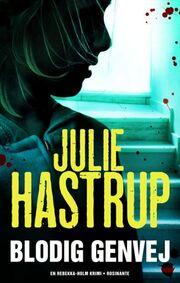 Julie Hastrup: Blodig genvej : krimi
