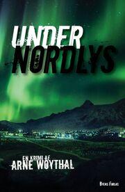Arne Woythal (f. 1958): Under nordlys : kriminalroman