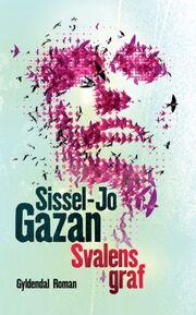 Sissel-Jo Gazan: Svalens graf : roman