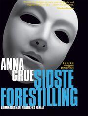 Anna Grue: Sidste forestilling