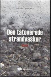 Kristian Olsen (f. 1942): Den tatoverede strandvasker : roman