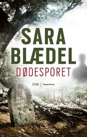 Sara Blædel: Dødesporet : krimi