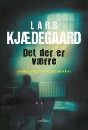 Lars Kjædegaard: Det der er værre